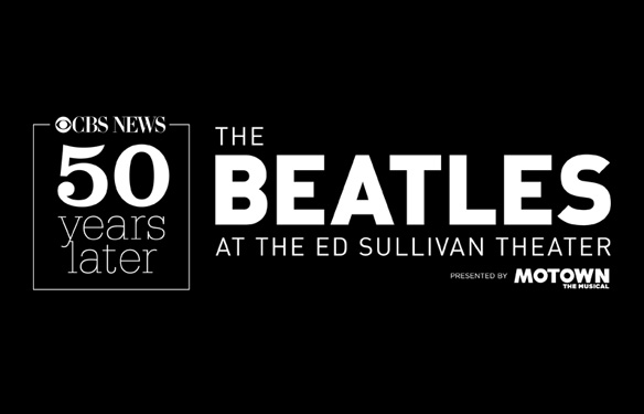 CBS News, 50 Years Later...<br/>The Beatles at The Ed Sullivan Theater